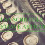 Cum să scrii cele mai grozave articole de blog?